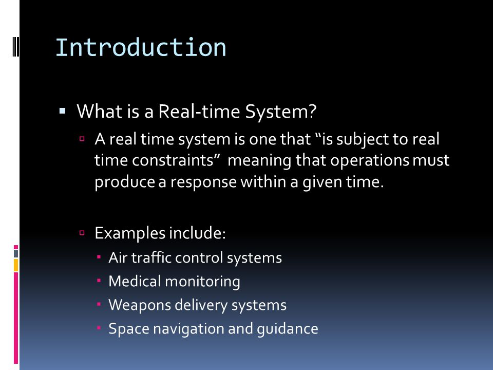 Introduction What is a Real-time System.