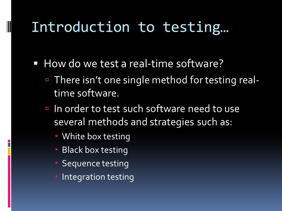 Introduction to testing… How do we test a real-time software.