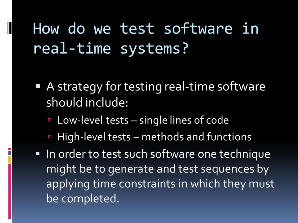 How do we test software in real-time systems.