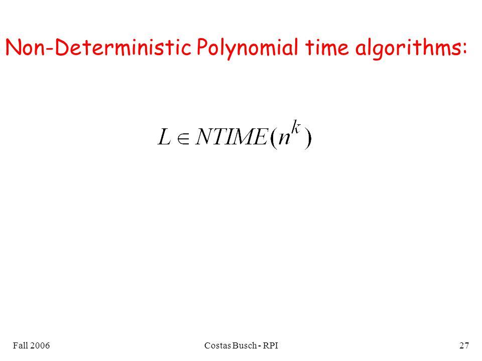 Fall 2006Costas Busch - RPI27 Non-Deterministic Polynomial time algorithms: