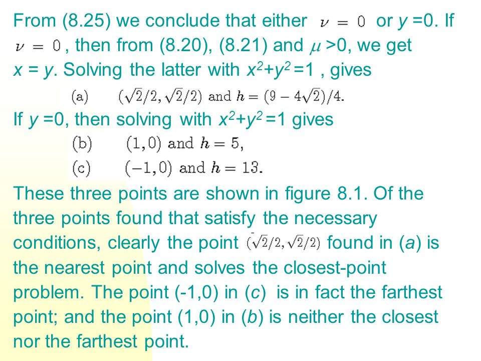 From (8.25) we conclude that either or y =0. If, then from (8.20), (8.21) and >0, we get x = y. Solving the latter with x 2 +y 2 =1, gives If y =0, th