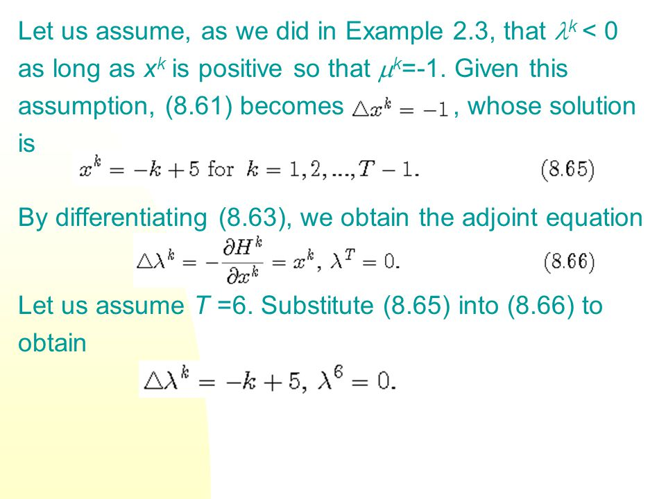 Let us assume, as we did in Example 2.3, that k < 0 as long as x k is positive so that k =-1.