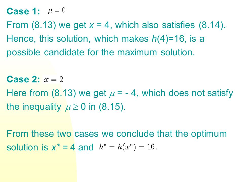 Case 1: From (8.13) we get x = 4, which also satisfies (8.14).