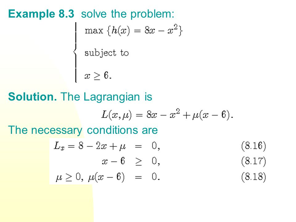 Example 8.3 solve the problem: Solution. The Lagrangian is The necessary conditions are