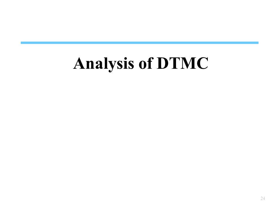24 Analysis of DTMC