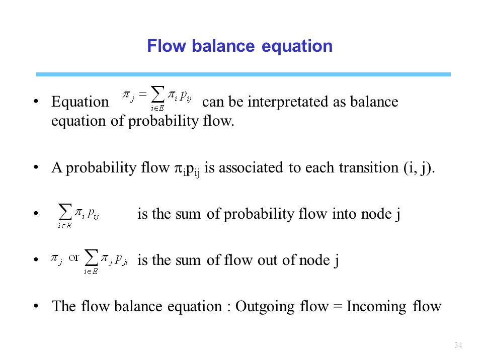 34 Flow balance equation Equation can be interpretated as balance equation of probability flow.