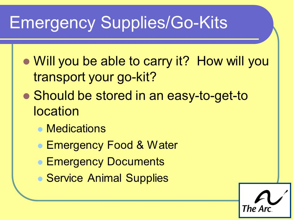 Emergency Supplies/Go-Kits Will you be able to carry it.