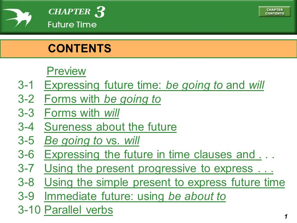 1 Preview 3-1 Expressing future time: be going to and willExpressing future time: be going to and will 3-2 Forms with be going toForms with be going t