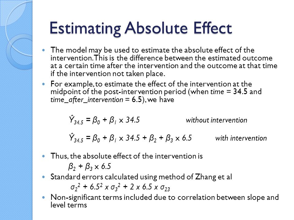 Estimating Absolute Effect The model may be used to estimate the absolute effect of the intervention.