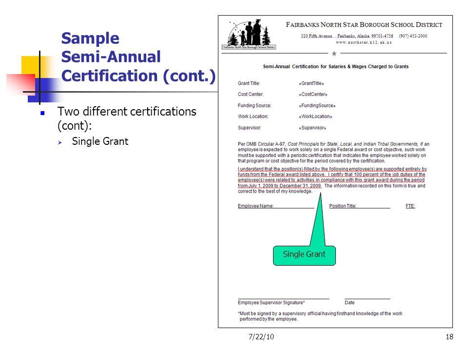 Sample Semi-Annual Certification (cont.) Two different certifications (cont): Single Grant 7/22/1018 Single Grant