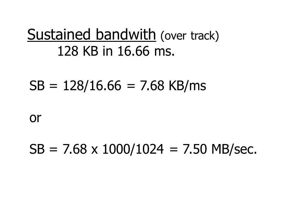 Sustained bandwith (over track) 128 KB in 16.66 ms.