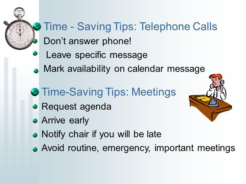 Time - Saving Tips: Telephone Calls Dont answer phone.