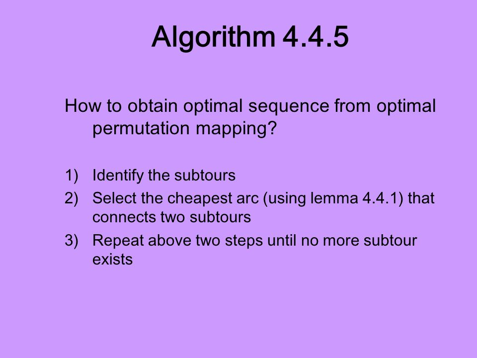 Algorithm 4.4.5 How to obtain optimal sequence from optimal permutation mapping.