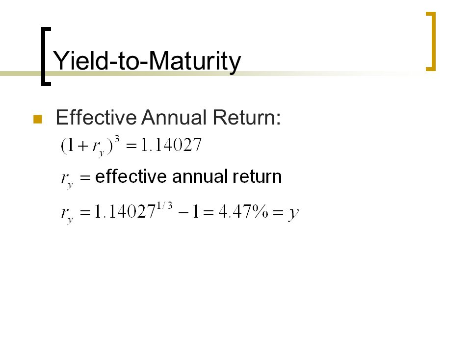 Yield-to-Maturity Effective Annual Return: