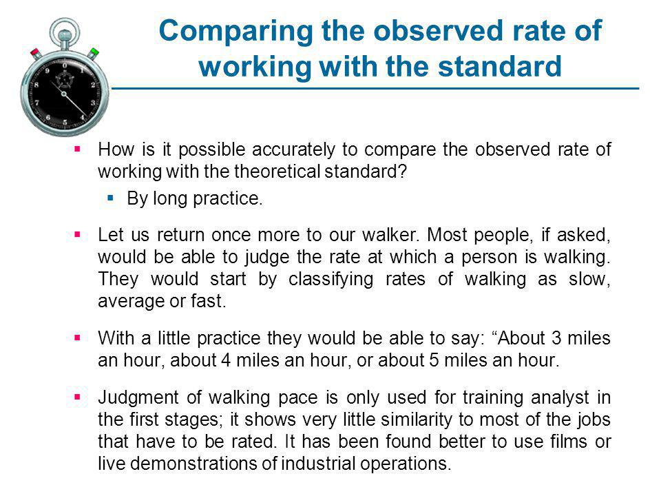 Comparing the observed rate of working with the standard How is it possible accurately to compare the observed rate of working with the theoretical st