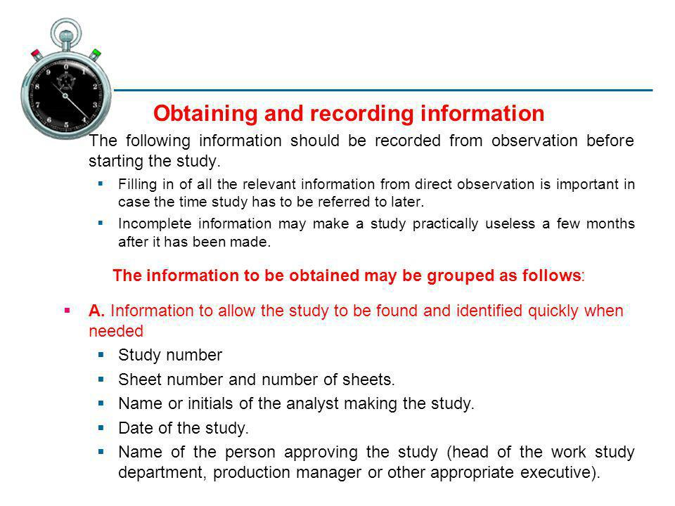 Obtaining and recording information The following information should be recorded from observation before starting the study. Filling in of all the rel