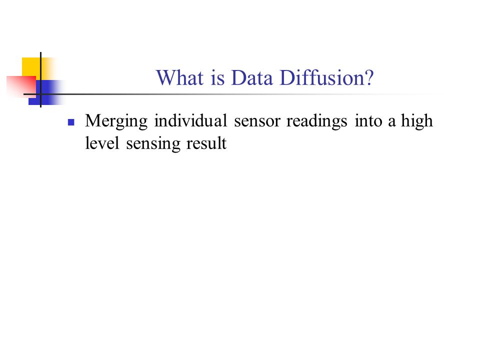 What is Data Diffusion? Merging individual sensor readings into a high level sensing result
