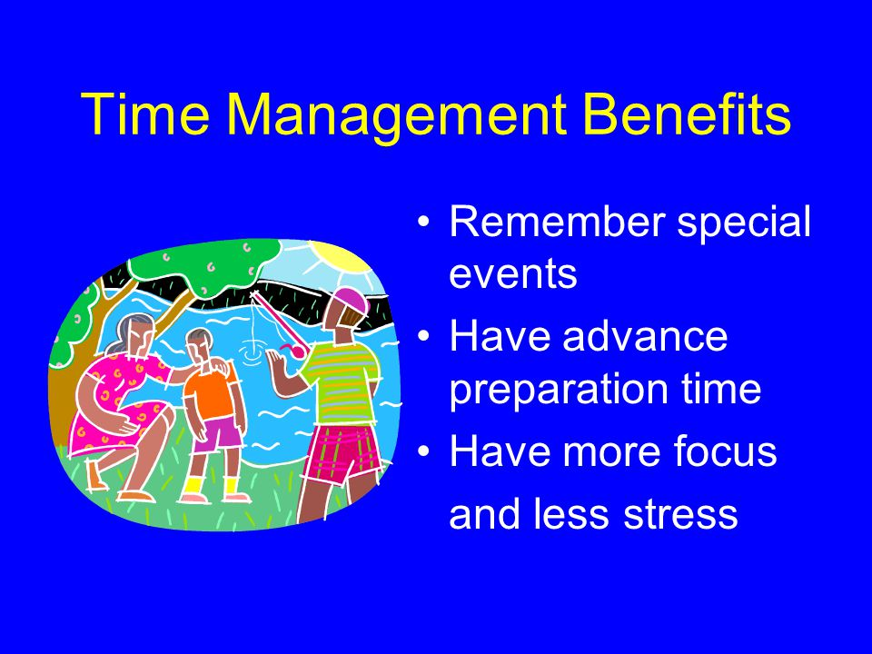 Even More Benefits Work smarter not harder Open up free time for family, friends, and fun Enjoy peace of mind