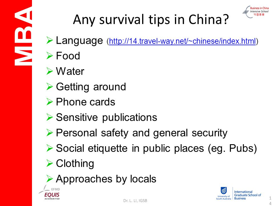 MBA Dr. L. Li, IGSB14 Any survival tips in China.
