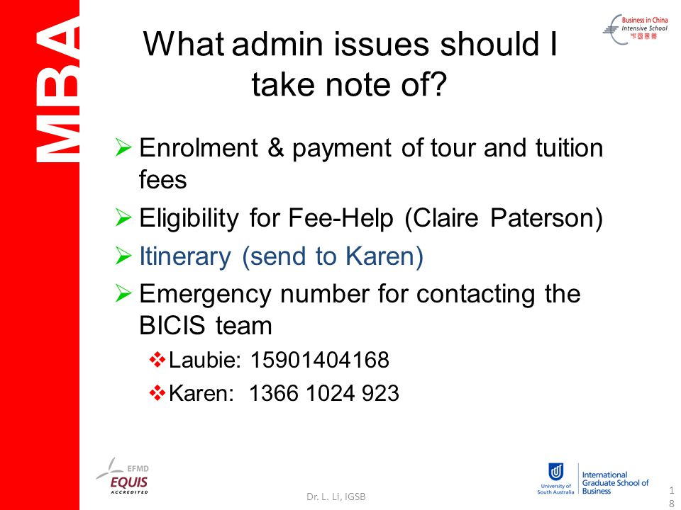 MBA Dr. L. Li, IGSB18 What admin issues should I take note of.