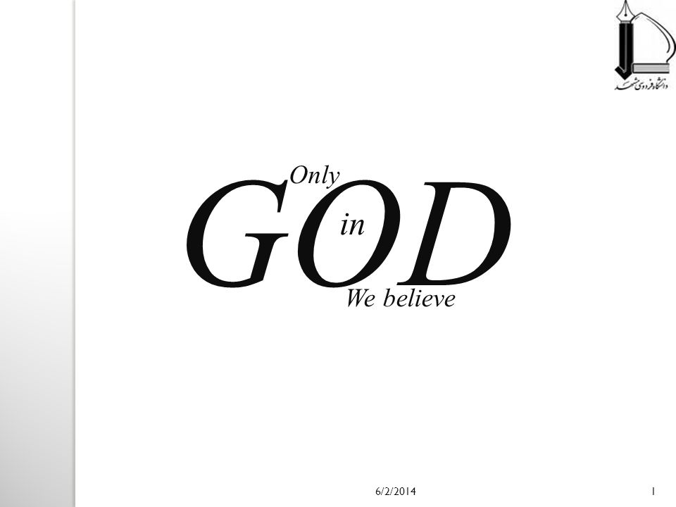 Only in GOD We believe 6/2/20141