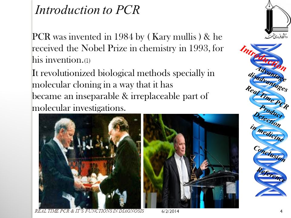 Introduction to PCR PCR was invented in 1984 by ( Kary mullis ) & he received the Nobel Prize in chemistry in 1993, for his invention. (1) It revoluti