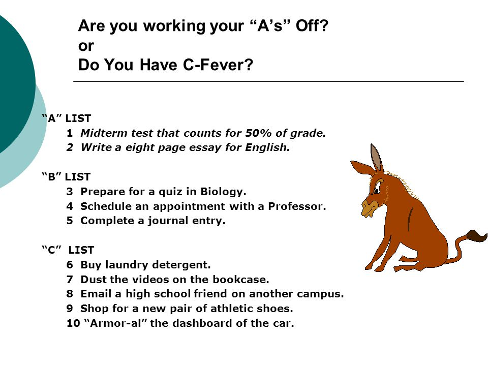 Are you working your As Off. or Do You Have C-Fever.