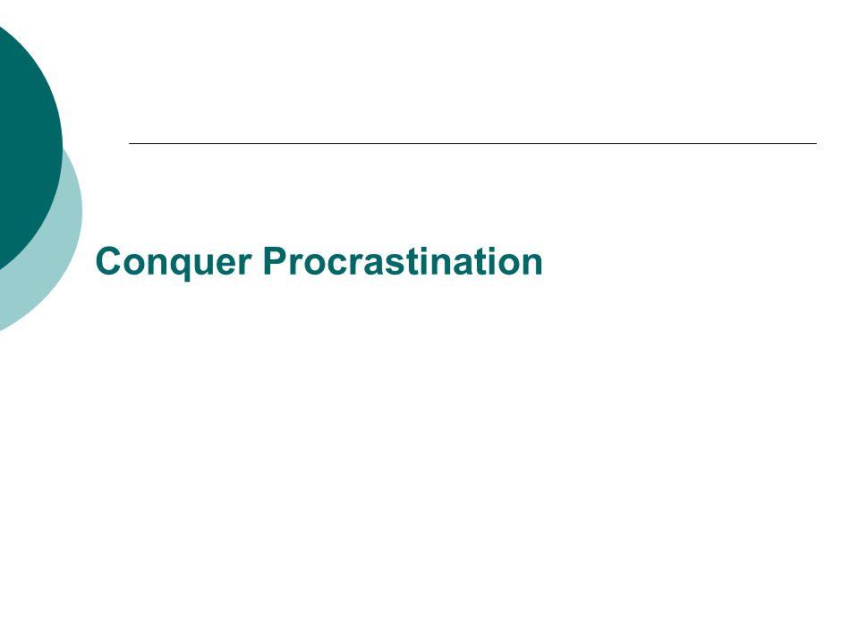 Conquer Procrastination