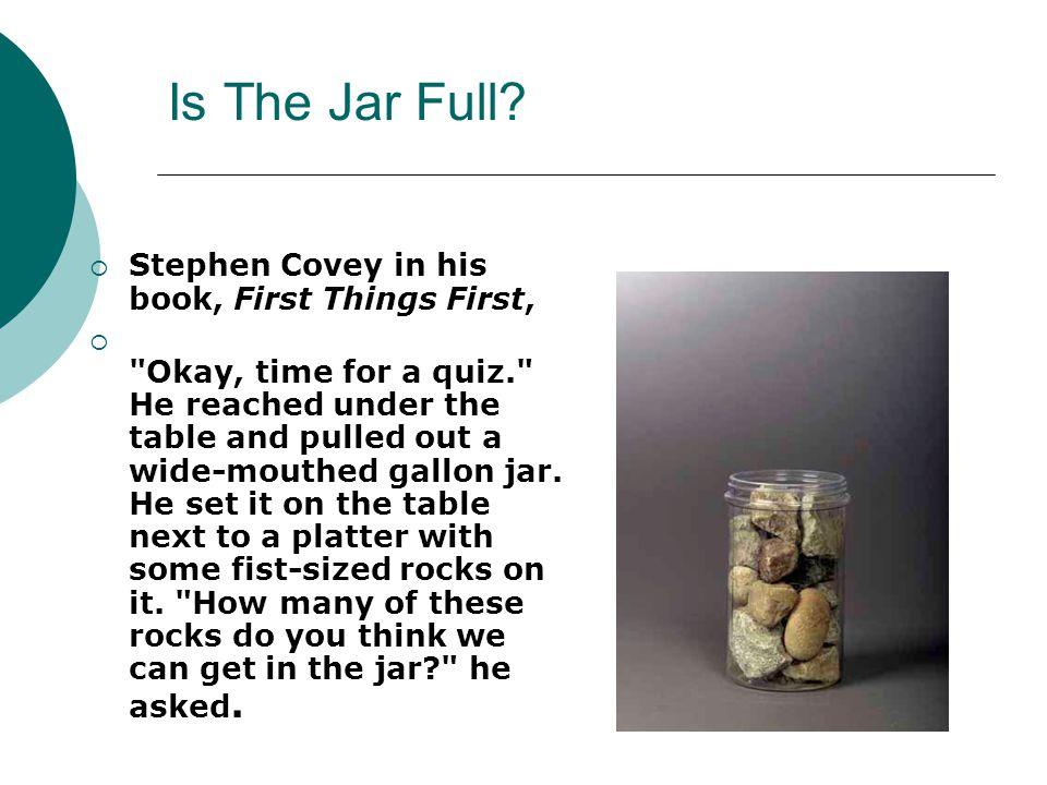 Is The Jar Full.