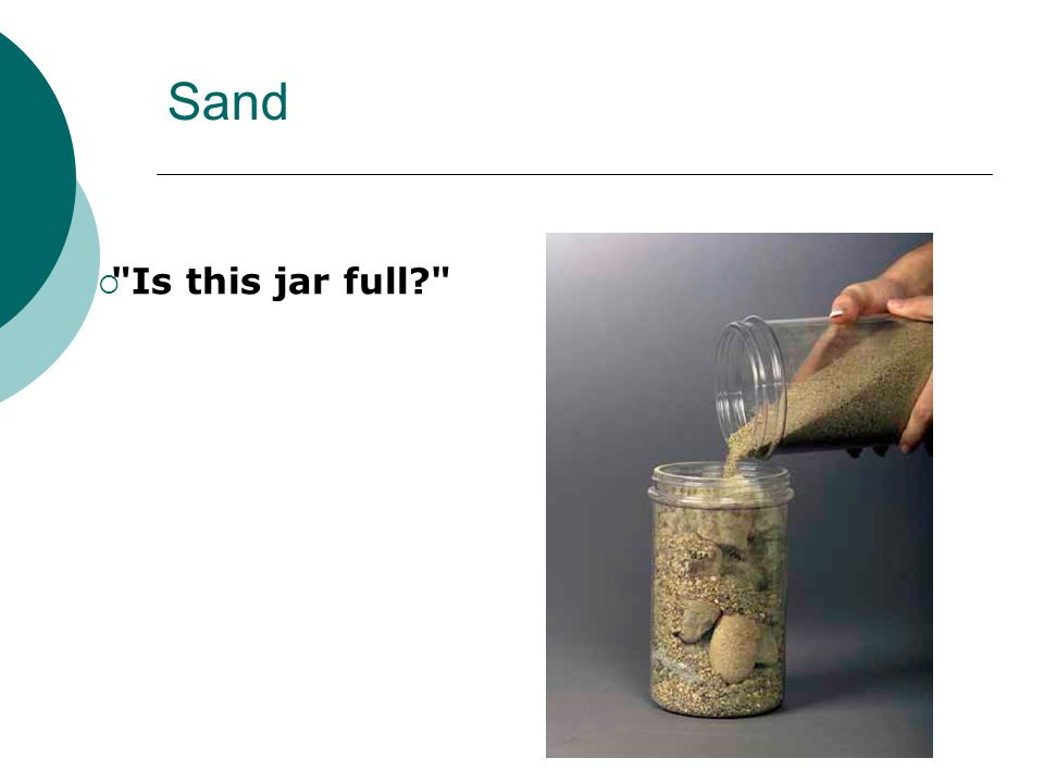 Sand Is this jar full?
