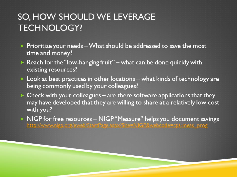 SO, HOW SHOULD WE LEVERAGE TECHNOLOGY.
