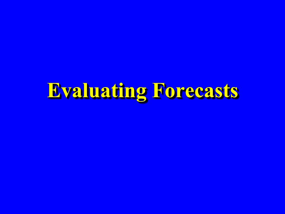 Evaluating Forecasts