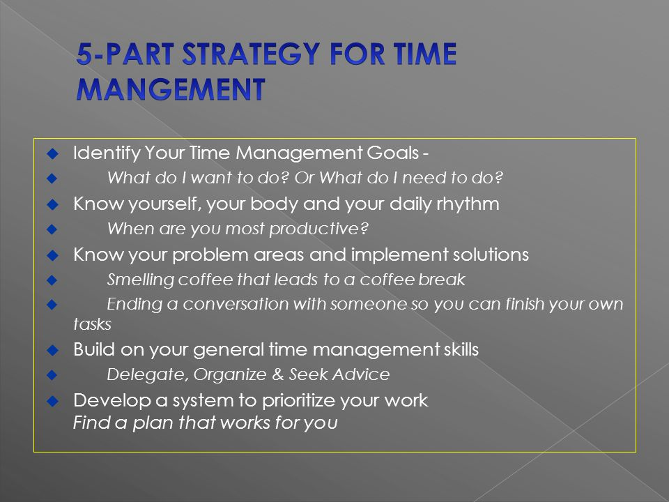 Identify Your Time Management Goals - What do I want to do.