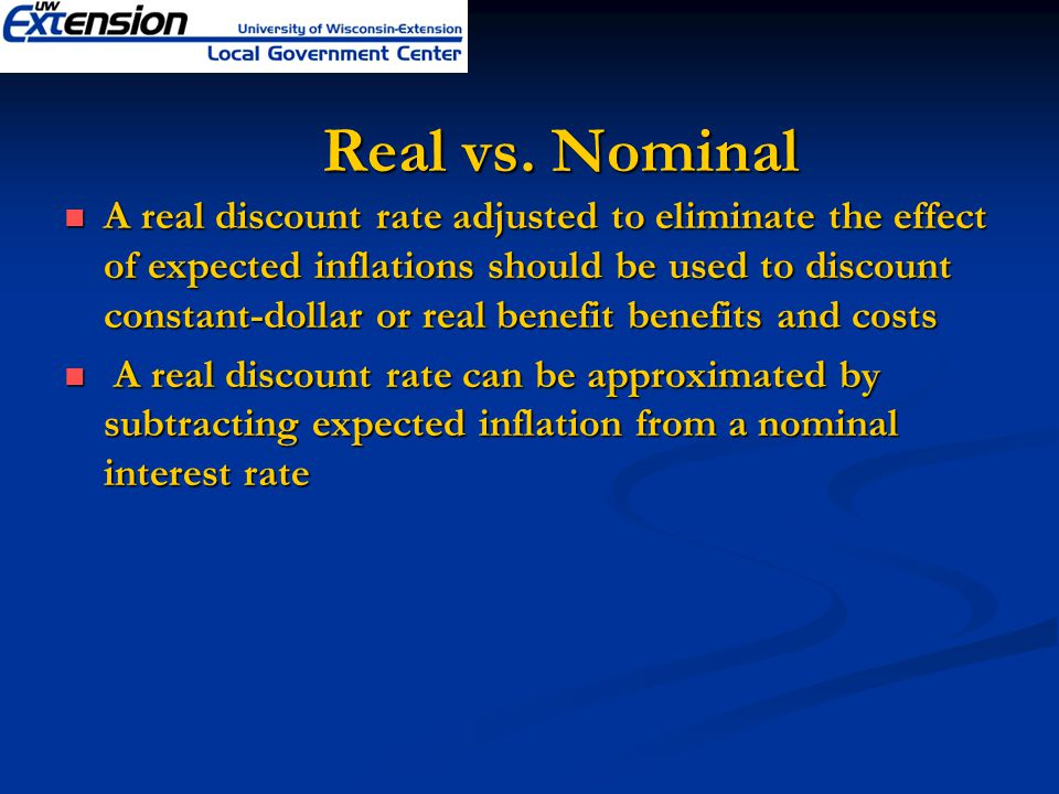 Real vs. Nominal A real discount rate adjusted to eliminate the effect of expected inflations should be used to discount constant-dollar or real benef