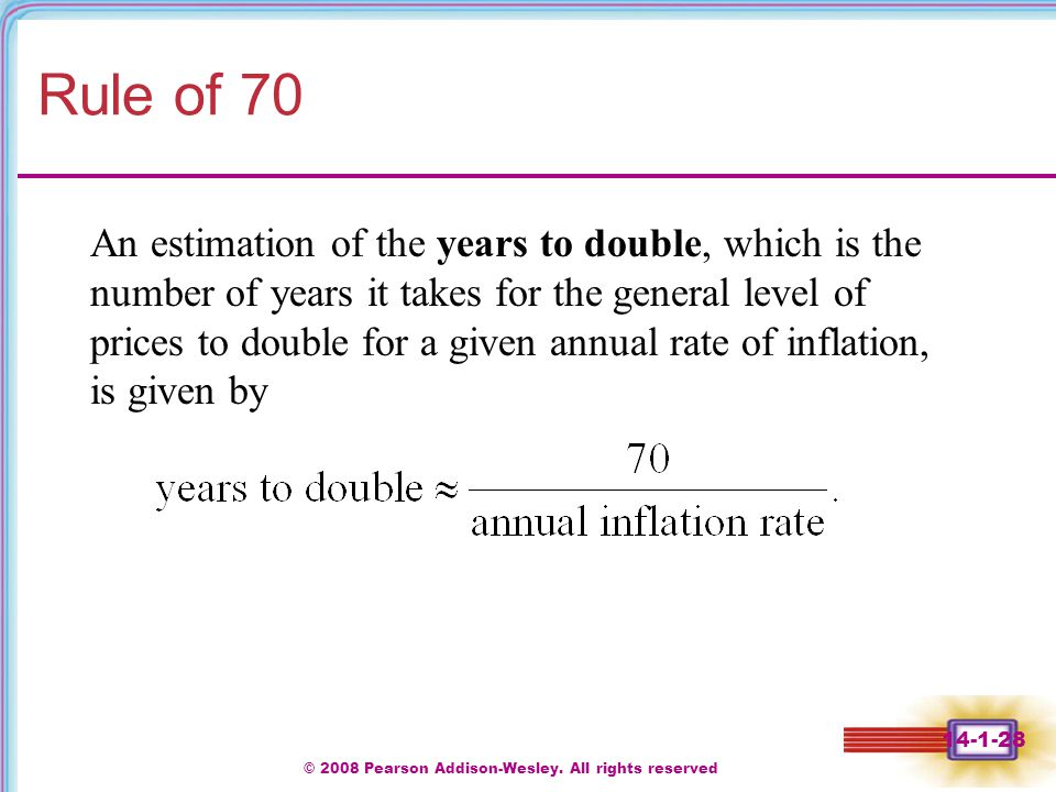 © 2008 Pearson Addison-Wesley. All rights reserved 14-1-28 Rule of 70 An estimation of the years to double, which is the number of years it takes for