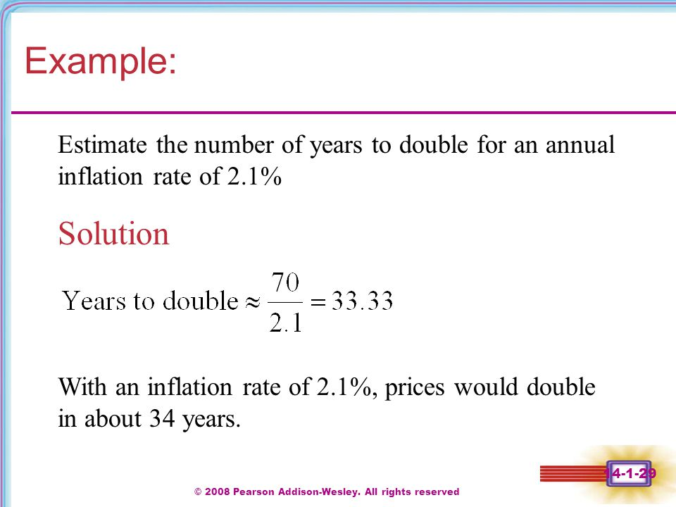 © 2008 Pearson Addison-Wesley. All rights reserved 14-1-29 Example: Solution Estimate the number of years to double for an annual inflation rate of 2.
