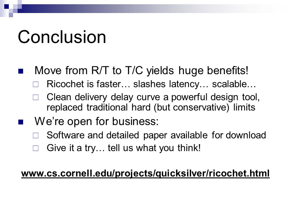 Conclusion Move from R/T to T/C yields huge benefits.