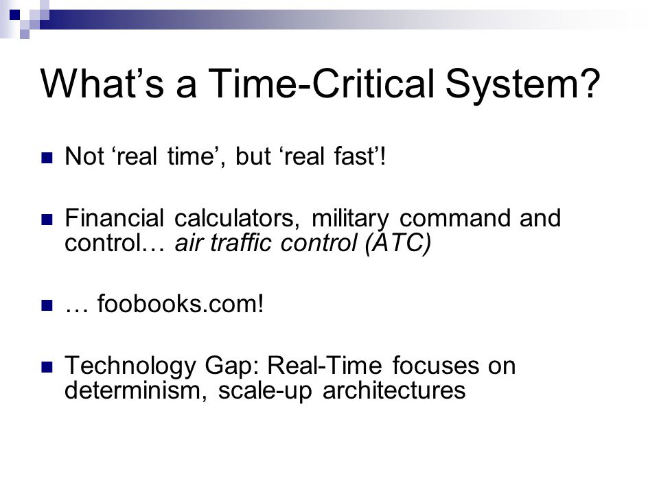 Whats a Time-Critical System. Not real time, but real fast.
