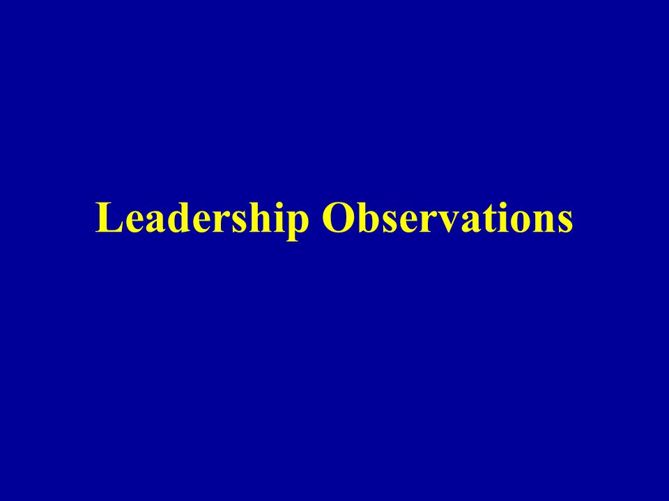 Leadership Observations
