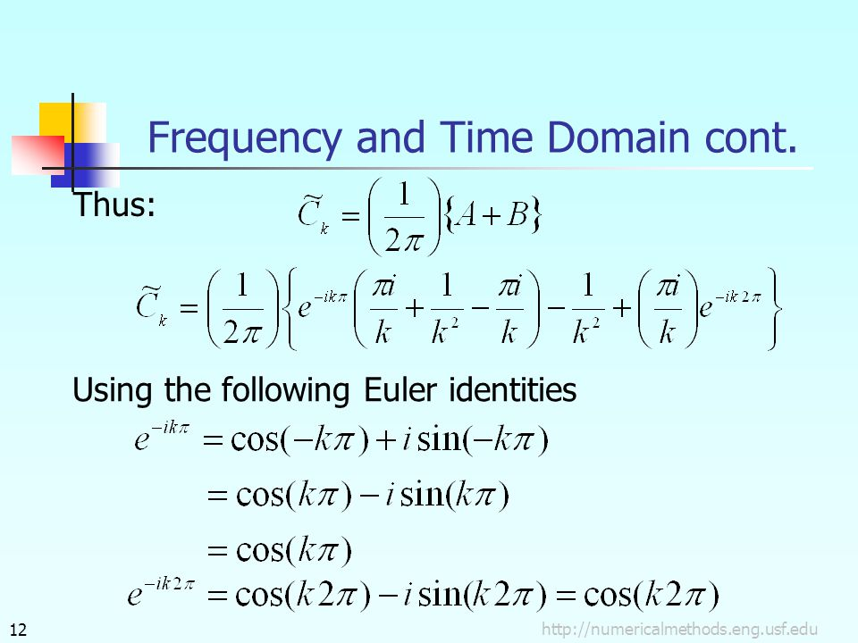 Thus: Using the following Euler identities http://numericalmethods.eng.usf.edu12