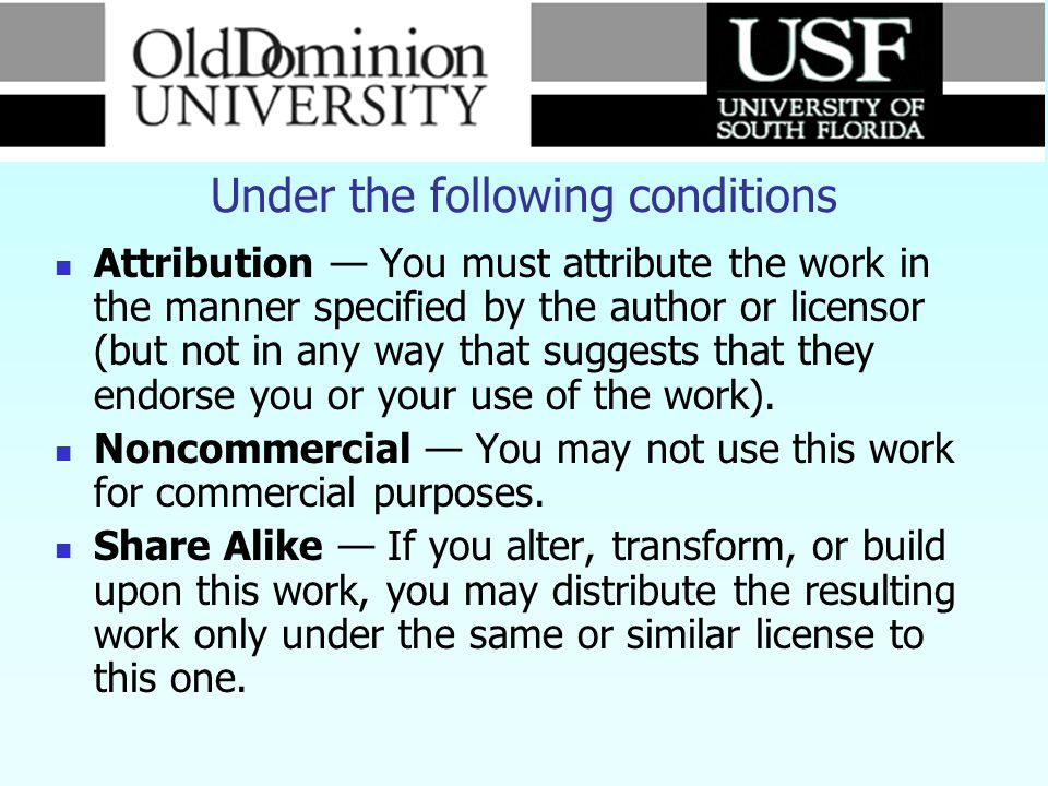 Under the following conditions Attribution You must attribute the work in the manner specified by the author or licensor (but not in any way that sugg