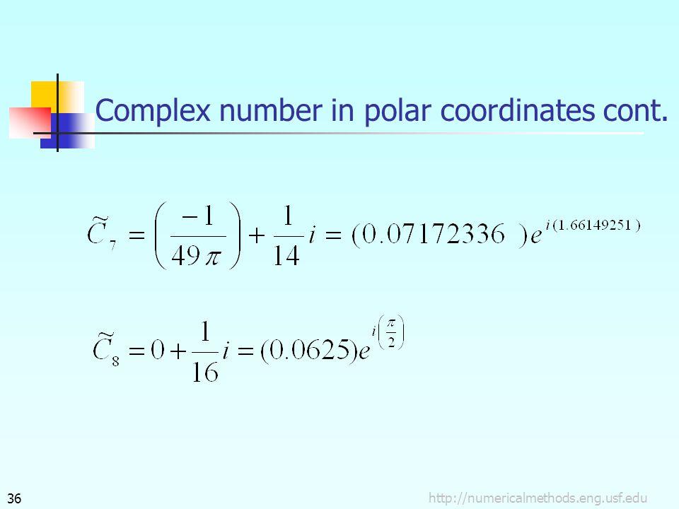 http://numericalmethods.eng.usf.edu36 Complex number in polar coordinates cont.