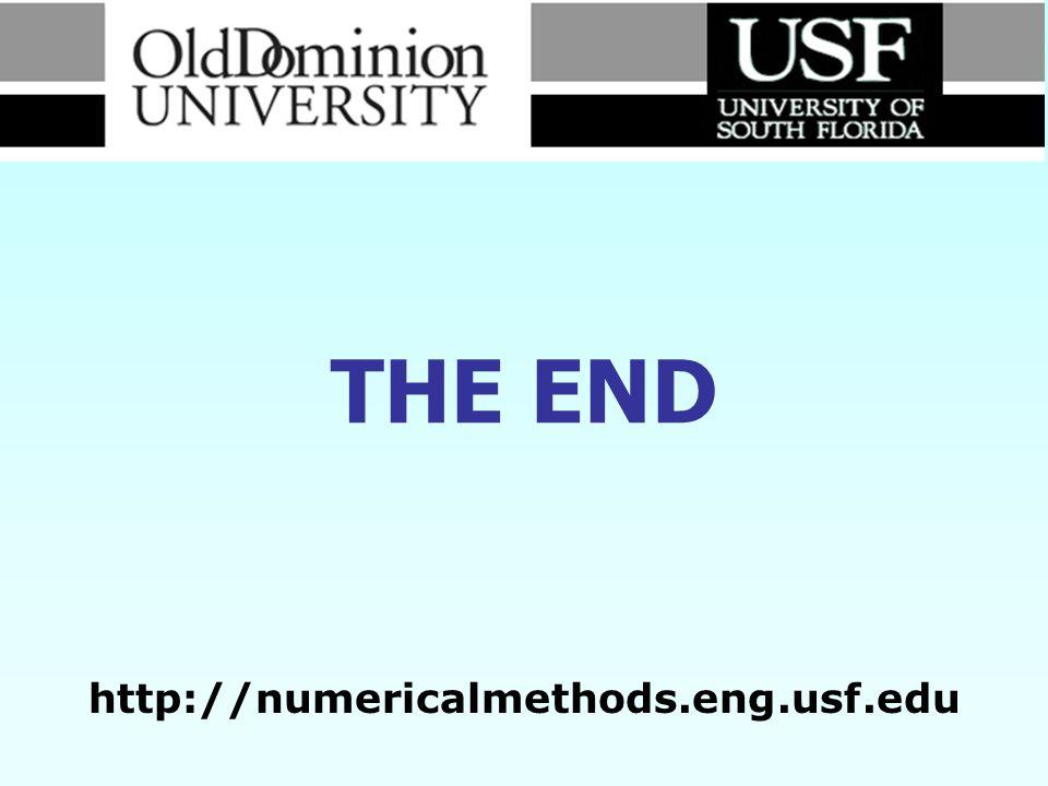 THE END http://numericalmethods.eng.usf.edu