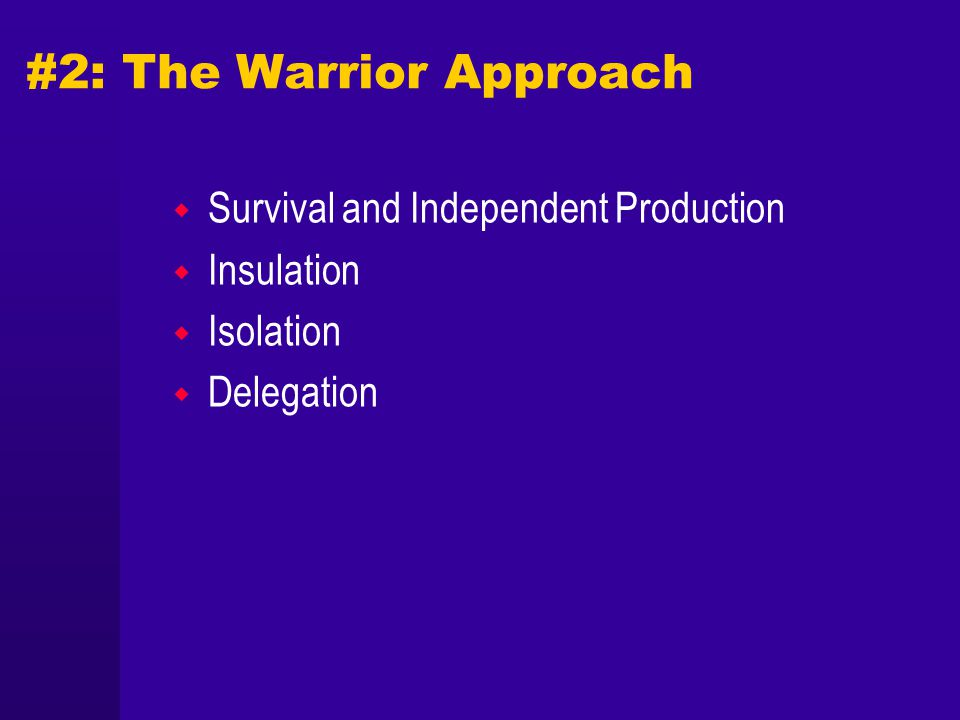 #2: The Warrior Approach Survival and Independent Production Insulation Isolation Delegation