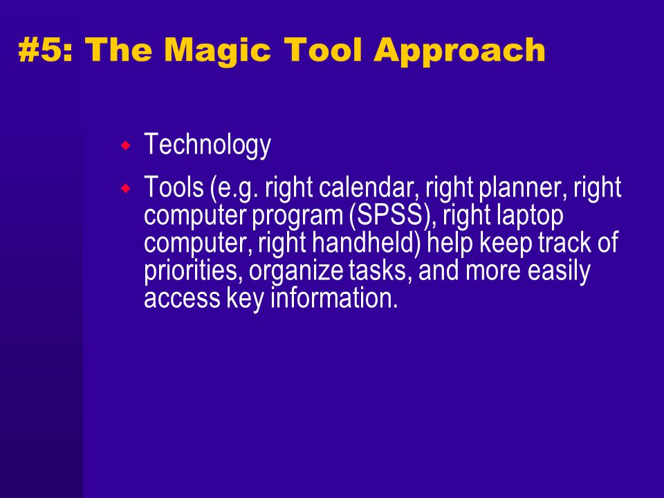 #5: The Magic Tool Approach Technology Tools (e.g.