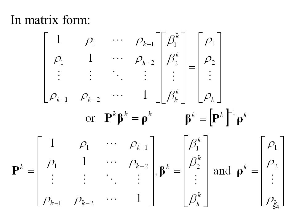 In matrix form: 54