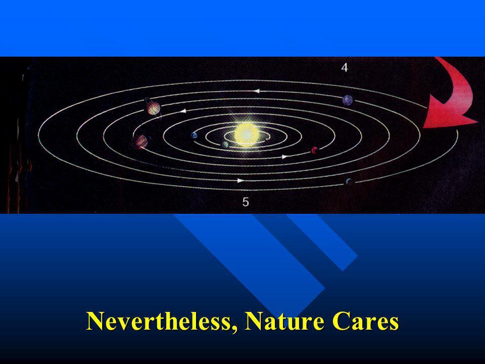 Nevertheless, Nature Cares