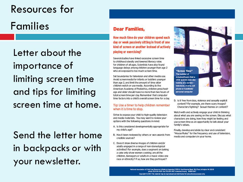 Letter about the importance of limiting screen time and tips for limiting screen time at home. Send the letter home in backpacks or with your newslett