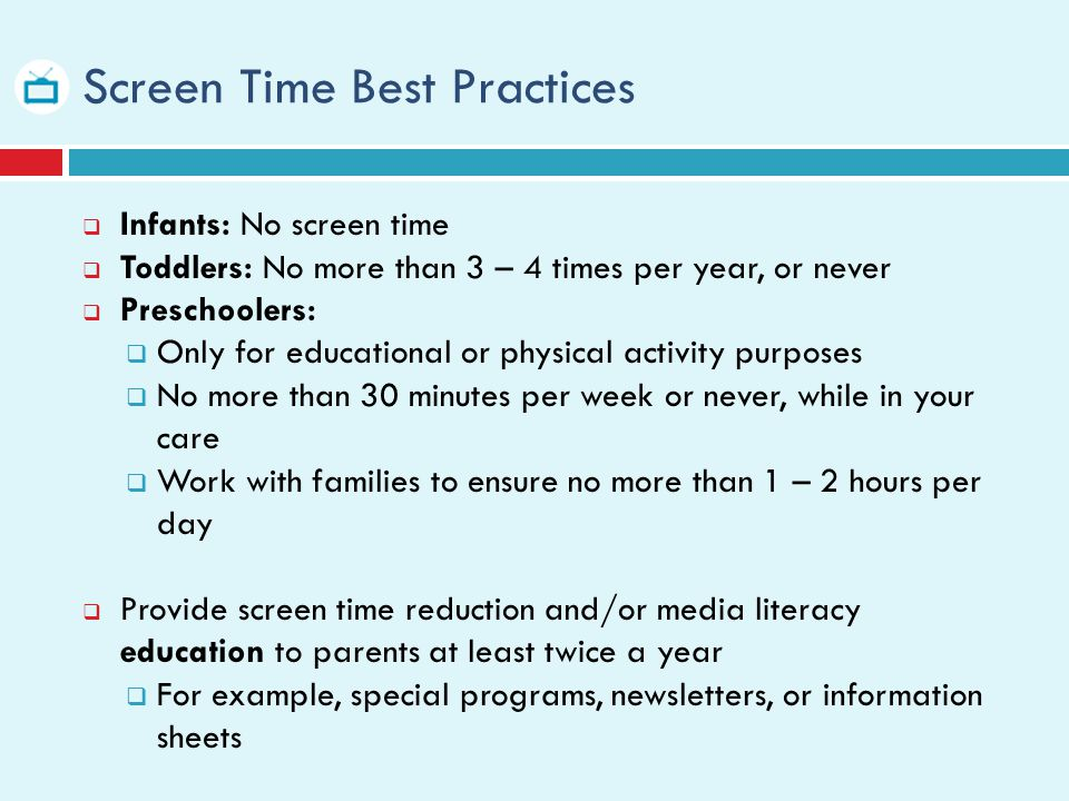 Reasons for Limiting Screen Time Gets in the way of exploring, playing, and social interaction.