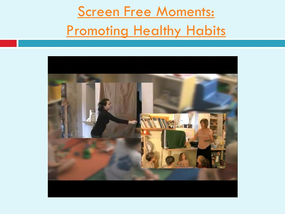 Screen Free Moments: Promoting Healthy Habits